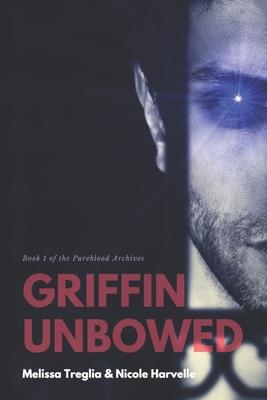 Griffin Unbowed - Harvelle, Nicole, and Treglia, Melissa