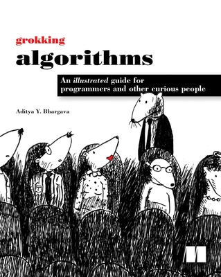 Grokking Algorithms: An Illustrated Guide for Programmers and Other Curious People - Bhargava, Aditya
