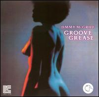 Groove Grease - Jimmy McGriff