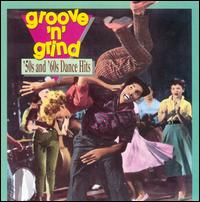 Groove 'N' Grind: 50's & 60's Dance Hits - Various Artists