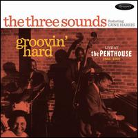 Groovin' Hard: Live at the Penthouse 1964-1968 - The Three Sounds