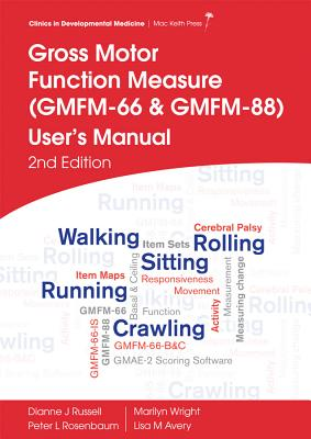 Gross Motor Function Measure (Gmfm-66 & Gmfm-88) User's Manual, 2E - Russell, Dianne J., and Rosenbaum, Peter L., and Wright, Marilyn