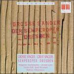 Grosse Sänger der Semperoper Dresden