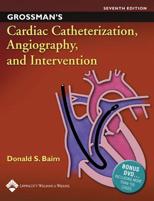 Grossman's Cardiac Catheterization, Angiography, and Intervention - Baim, Donald S, MD, Facc (Editor)