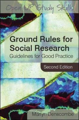 Ground Rules for Social Research: Guidelines for Good Practice - Denscombe, Martyn