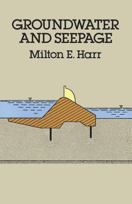 Groundwater and Seepage - Harr, Milton E