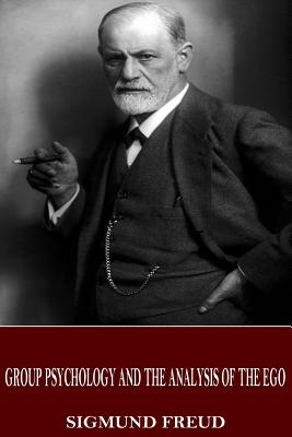 Group Psychology and the Analysis of the Ego - Freud, Sigmund, and Strachey, James (Translated by)
