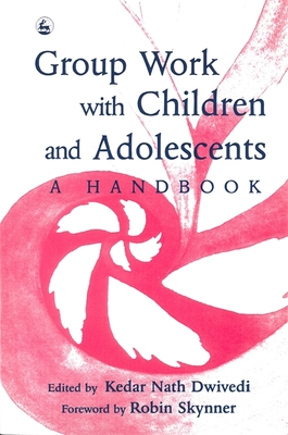 Group Work with Children and Adolescents - Dwivedi, Kedar Nath (Editor)
