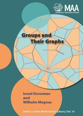 Groups and Their Graphs - Grossman, I, and Magnus, W