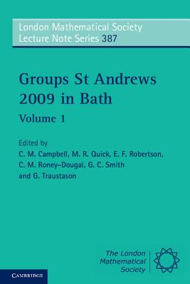 Groups St Andrews 2009 in Bath: Volume 1 - Campbell, C. M. (Editor), and Quick, M. R. (Editor), and Robertson, E. F. (Editor)