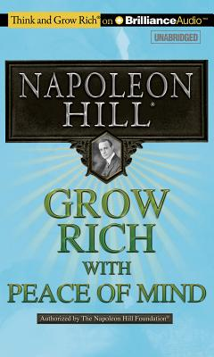 Grow Rich! with Peace of Mind - Hill, Napoleon, and Stella, Fred (Performed by)