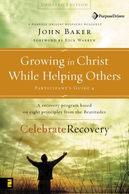 Growing in Christ While Helping Others - Baker, John, and Warren, Rick, D.Min. (Foreword by)