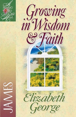 Growing in Wisdom and Faith: James - George, Elizabeth