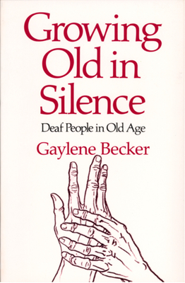 Growing Old in Silence - Becker, Gaylene