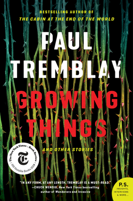 Growing Things and Other Stories - Tremblay, Paul