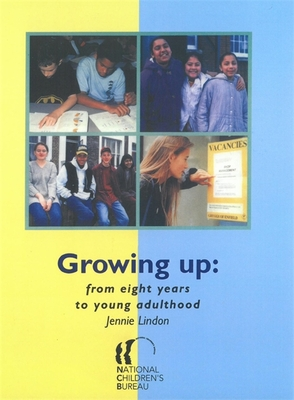Growing Up: From Eight Years to Young Adulthood - Lindon, Jennie