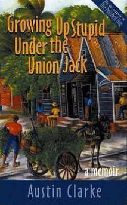 Growing Up Stupid Under the Union Jack - Clarke, Austin
