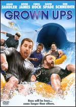Grown Ups - Dennis Dugan