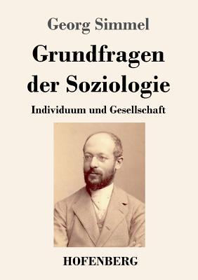 Grundfragen Der Soziologie - Simmel, Georg