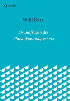 Grundfragen Des Einkaufsmanagements - Dr Darr, Willi
