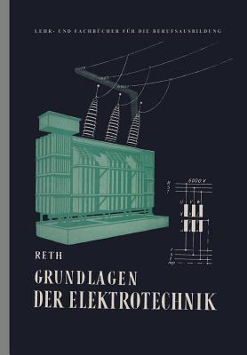 Grundlagen Der Elektrotechnik - Reth, Johann