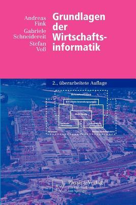 Grundlagen Der Wirtschaftsinformatik - Fink, Andreas, and Schneidereit, Gabriele, and Vo, Stefan