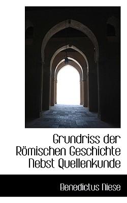 Grundriss Der Romischen Geschichte Nebst Quellenkunde - Niese, Benedictus