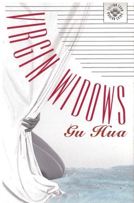 Gu: Virgin Widows Paper - Gu, Hua, PhD, and Goldblatt, Howard, Professor (Translated by)