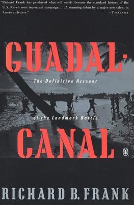 Guadalcanal: The Definitive Account of the Landmark Battle - Frank, Richard B
