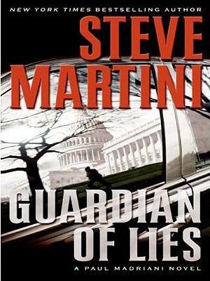 Guardian of Lies: A Paul Madriani Novel - Martini, Steve