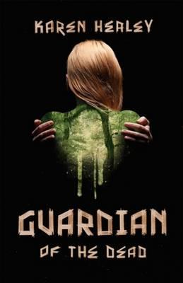 Guardian of the Dead - Healey, Karen