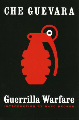 "Guerrilla Warfare - Guevara, Ernesto ""Che"", and Becker, Marc (Introduction by)"