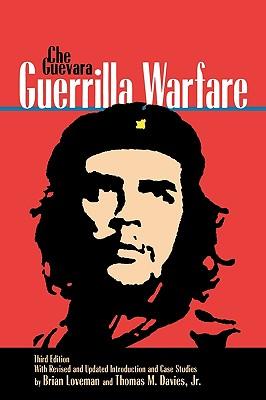 Guerrilla Warfare - Guevara, Ernesto Che, and Davies Jr, Thomas M, and Loveman, Brian (Introduction by)