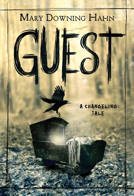 Guest: A Changeling Tale - Hahn, Mary Downing