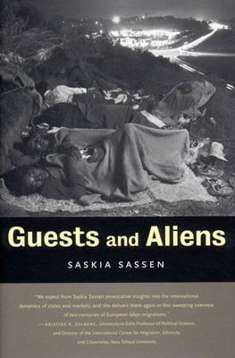 Guests and Aliens - Sassen, Saskia, PhD, and Sassan, Saskia
