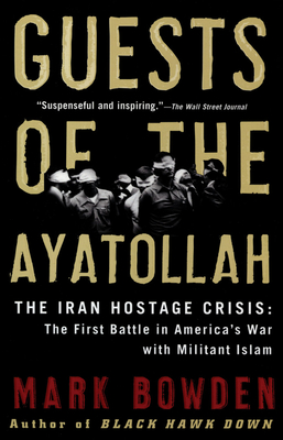 bowden muslim Editions for guests of the ayatollah: the first battle in america's war with militant islam: 0871139251 (hardcover published in 2006), 0802143032 (paperb.