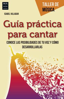 Guia Practica Para Cantar - Villagar, Isabel