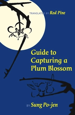 Guide to Capturing a Plum Blossom - Po-Jen, Sung