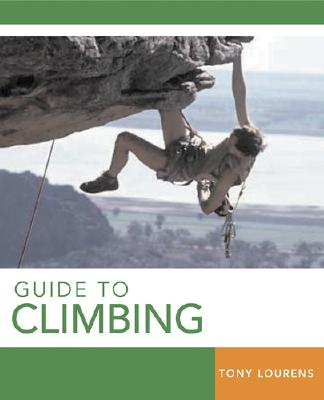 Guide to Climbing - Lourens, Tony