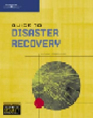 Guide to Disaster Recovery - Vacca, John, and Erbschloe, Michael