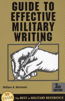Guide to Effective Military Writing: 3rd Edition - McIntosh, William a