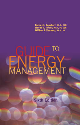 Guide to Energy Management - Capehart Ph D Cem, Barney L, and Turner Ph D Pe Cem, Wayne C, and Kennedy Ph D Pe, William J