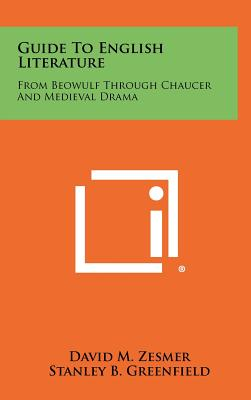 Guide to English Literature: From Beowulf Through Chaucer and Medieval Drama - Zesmer, David M