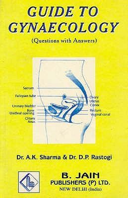 Guide to Gynaecology - Sharma, A. K.