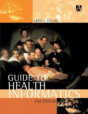 Guide to Health Informatics - Coiera, Enrico