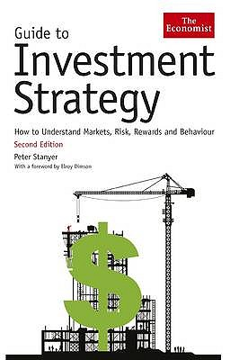 Guide to Investment Strategy: How to Understand Markets, Risk, Rewards and Behaviour - Stanyer, Peter