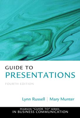 Guide to Presentations - Munter, Mary, and Russell, Lynn