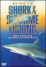 Guide to Shark & Big Game Fishing - Liam Dale