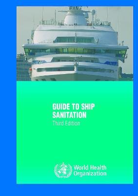 Guide to Ship Sanitation - World Health Organization