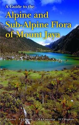 Guide to the Alpine and Sub-Alpine Flora of Mount Jaya - Johns, R J, and Edwards, P J, and Utteridge, T M a